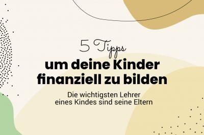 5 Tipps zur finanziellen Bildung für Kinder